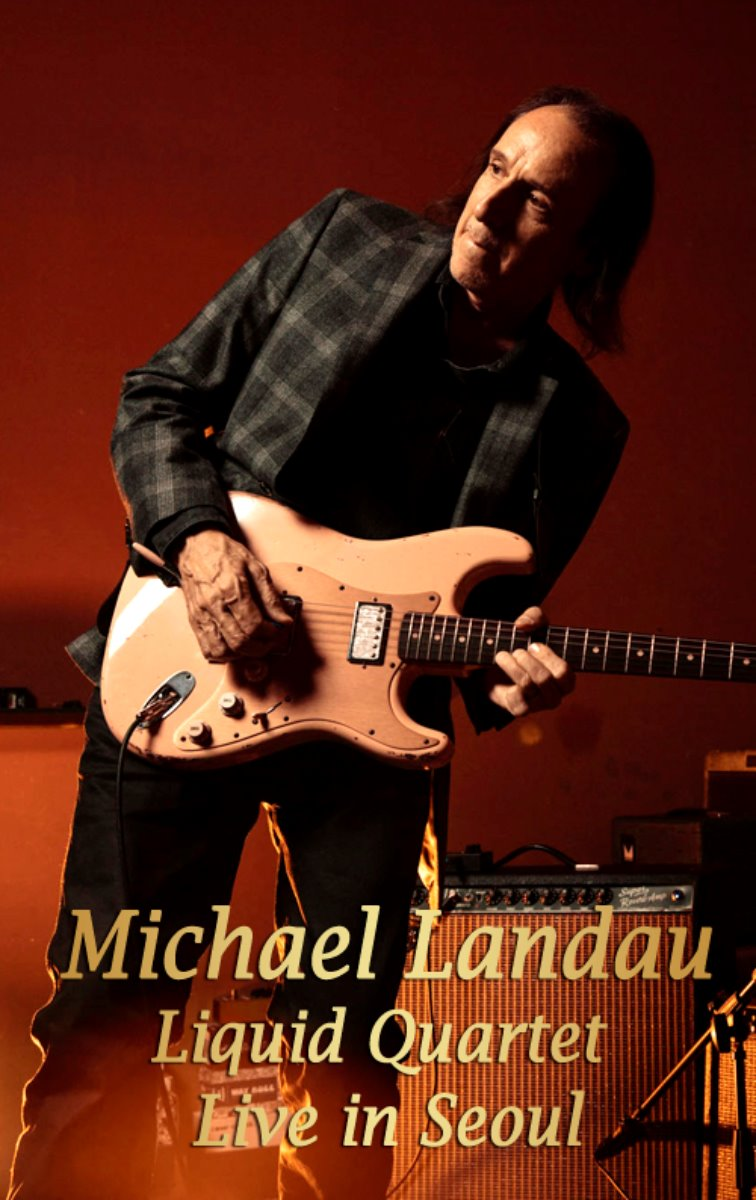 Michael Landau Liquid Quartet Live in Seoul (2019년 3월 14일 - 3월 15일)
